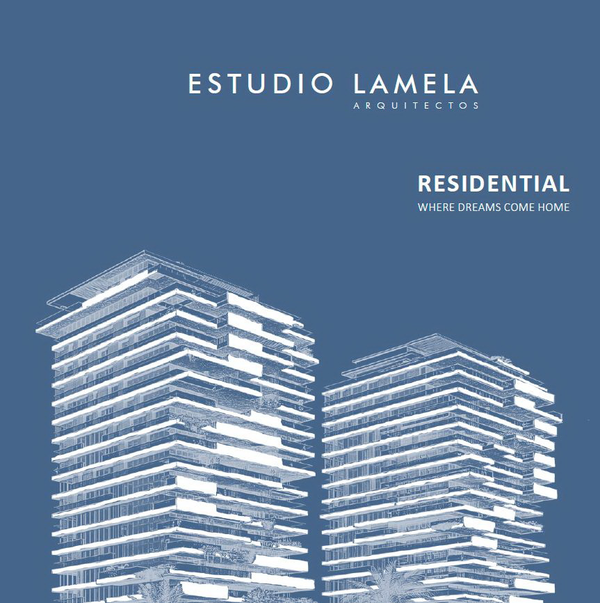 "Estudio Lamela is proud to present its latest residential projects in a booklet titled ""Residential: Where Dreams Come Home"""