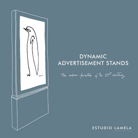 Estudio Lamela is proud to present its Dynamic Advertisement Stands